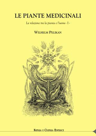 Le piante medicinali vol. 1 Salute naturale La relazione tra la pianta e l'uomo Natura e cultura editore