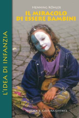 Il miracolo di essere bambini - Natura e Cultura editore